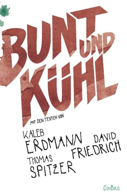 Bunt Und Kühl Mit Des Textes Von Kaleb Erdmann, David Friedrich Und Thomas Spitzer E-afficher Le Titre D'origine